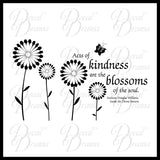 Acts of Kindness are the Blossoms of the Soul Vinyl Wall Decal