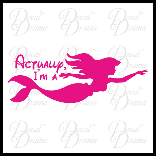 Actually I'm a Mermaid Vinyl Car/Laptop Decal