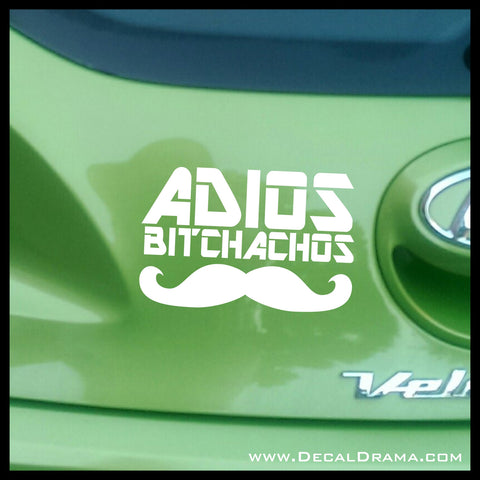 Adios Bitchachos Funny Vinyl Car/Laptop Decal