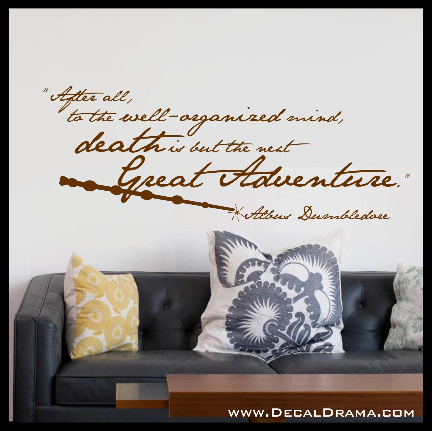 After All to the well-organized mind DEATH is but the Next GREAT ADVENTURE, Albus Dumbledore, Harry-Potter-Inspired Fan Art Vinyl Wall Decal