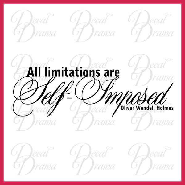 All Limitations Are Self-Imposed, Oliver Wendall Holmes, Mirror Motivator Vinyl Decal