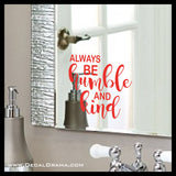Always Be Humble and Kind Mirror Motivation Vinyl Decal