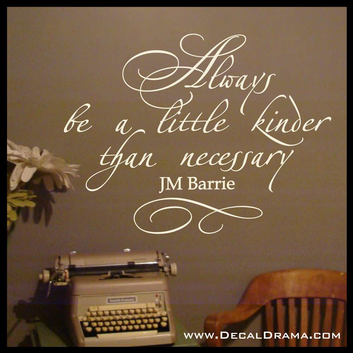 Always Be a Little Kinder than Necessary, JM Barrie, Vinyl Wall Decal