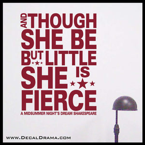 And Though She Be But Little She is Fierce, Shakespeare Vinyl Wall Decal