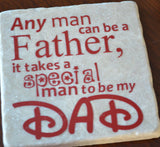 Any Man can be a Father it Takes a Special Man to be My Dad vinyl car/laptop decal