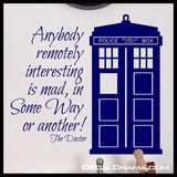 Anybody Remotely Interesting is MAD, In Some Way or Another! Doctor Who, TARDIS, Vinyl Wall Decal