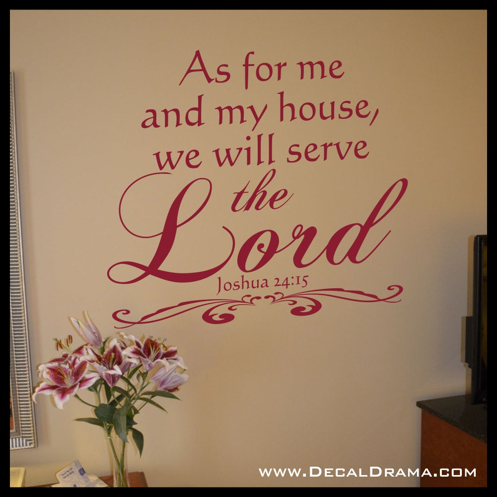 As for Me and My House We Will Serve the Lord Joshua 24:15 Bible Old Testament Scripture Verse Vinyl Wall Decal