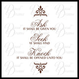 Ask it shall be given you, Seek ye shall find, Knock it shall be given unto you, Matthew 7:7 Vinyl Wall Decal