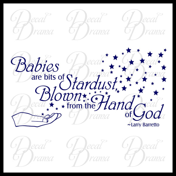 Babies are Bits of Stardust, Blown From the Hand of God Vinyl Wall Decal