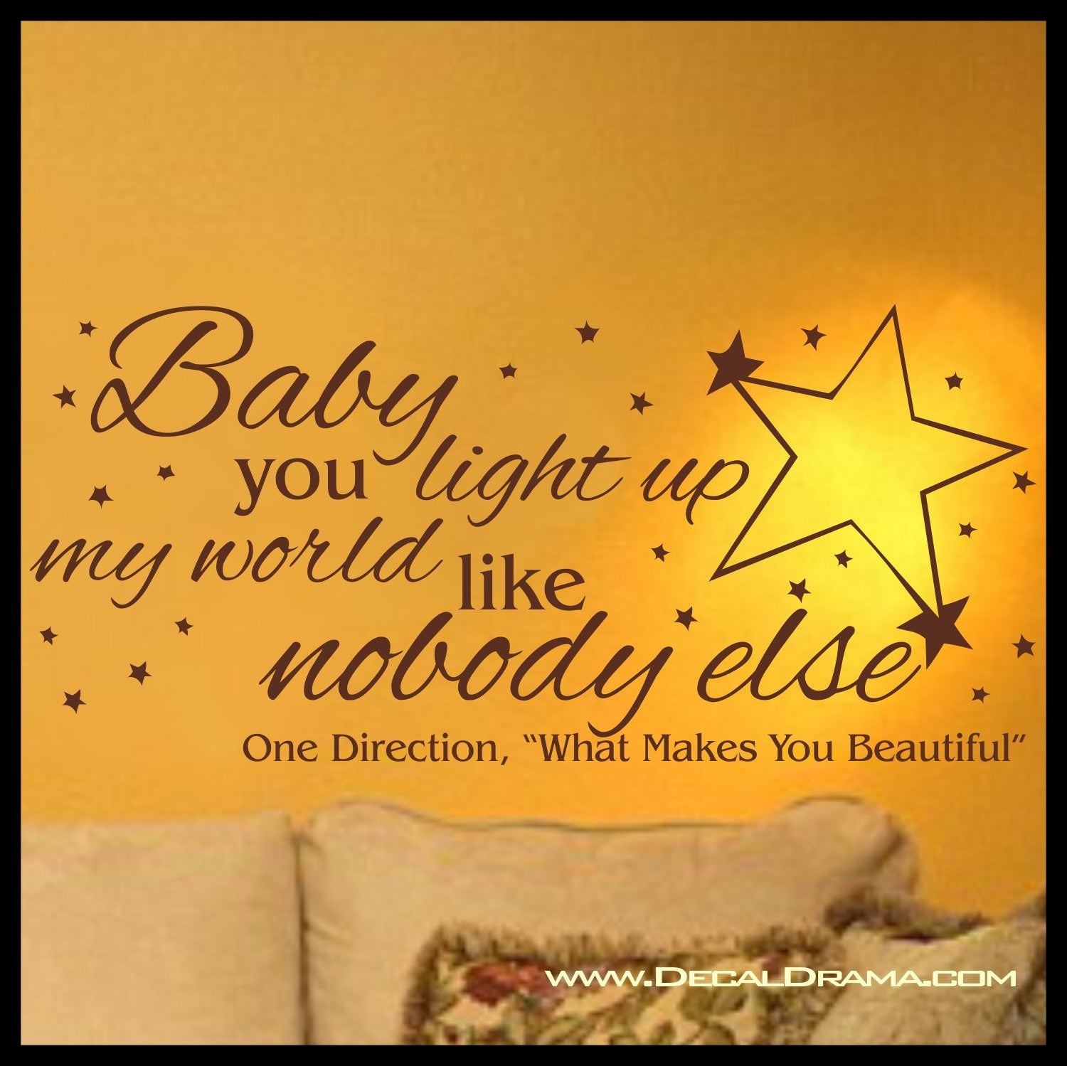 Baby You Light Up My World Like Nobody Else, One Direction What Makes You Beautiful lyrics Vinyl Wall Decal