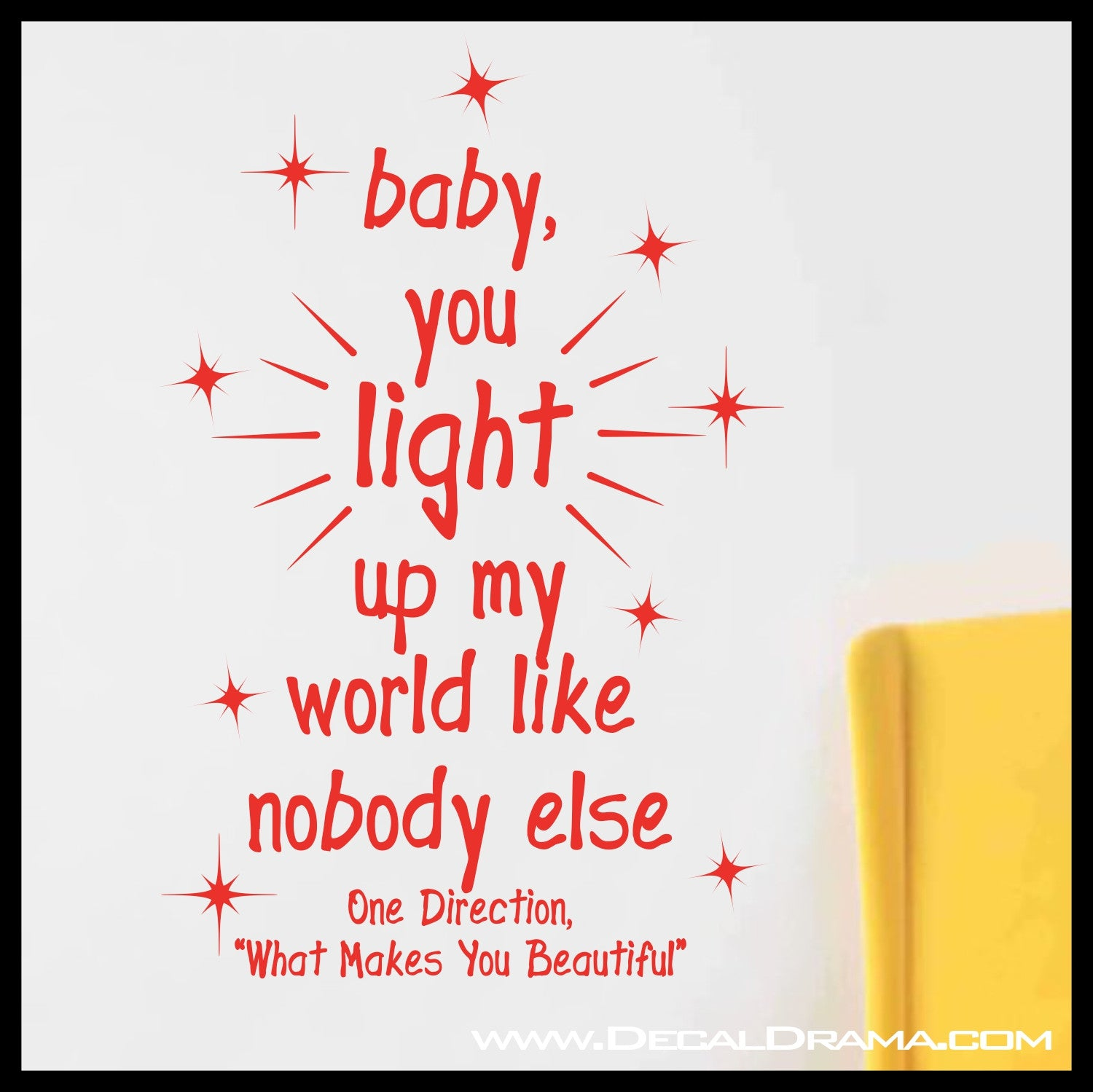Baby You Light Up My World Like Nobody Else, VERTICAL One Direction What Makes You Beautiful lyrics Vinyl Wall Decal