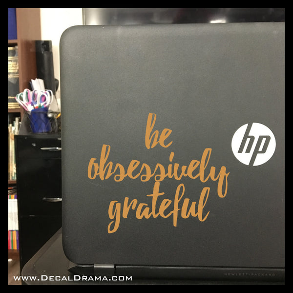 Be Obsessively Grateful Mirror Motivator Vinyl Decal