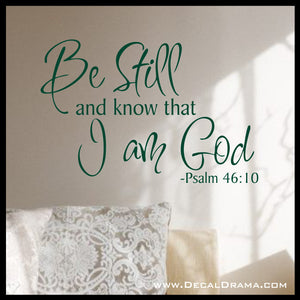Be Still and Know that I Am God, Psalm 46:10 Bible Old Testament Scripture Verse Vinyl Wall Decal