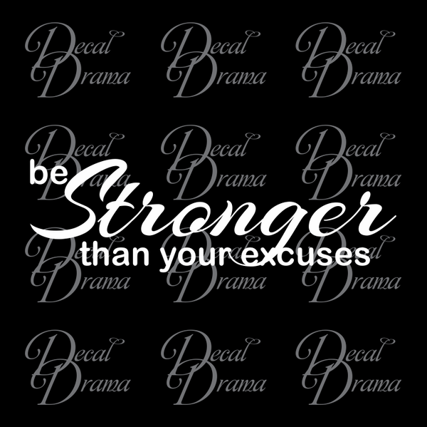 Be Stronger than Your Excuses Mirror Motivator Vinyl Decal