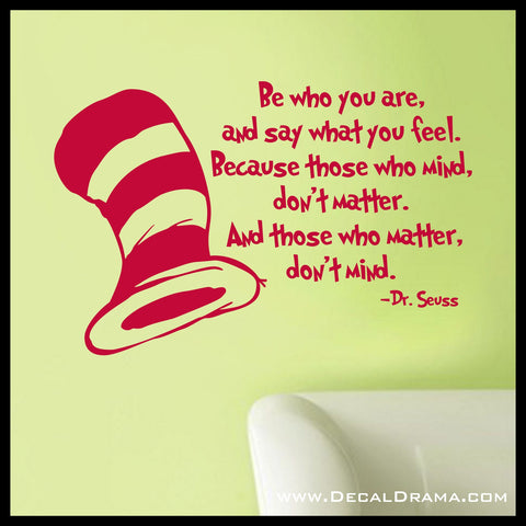 Be Who You are and Say What you Feel ... those who Matter don't Mind, Dr Seuss Vinyl Wall Decal