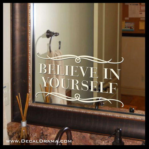 Believe in Yourself Mirror Motivator Vinyl Decal