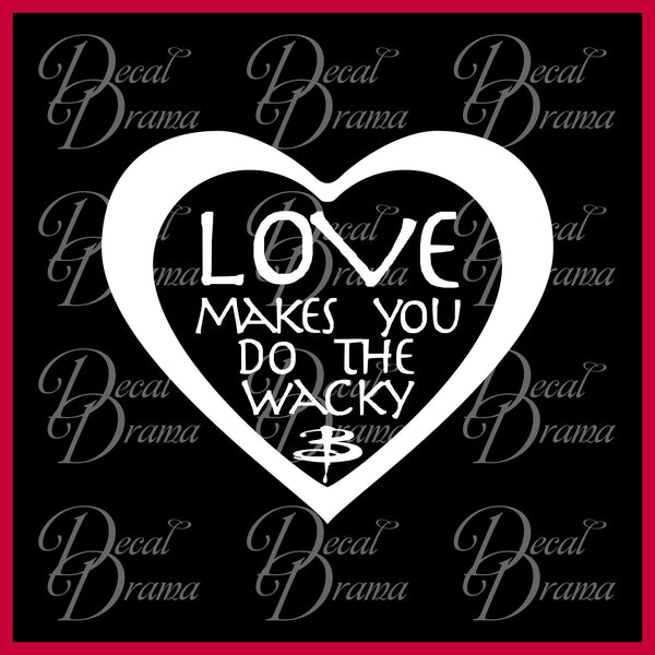 Love Makes You Do the WACKY, Buffy the Vampire Slayer-inspired Vinyl Car/Laptop Decal