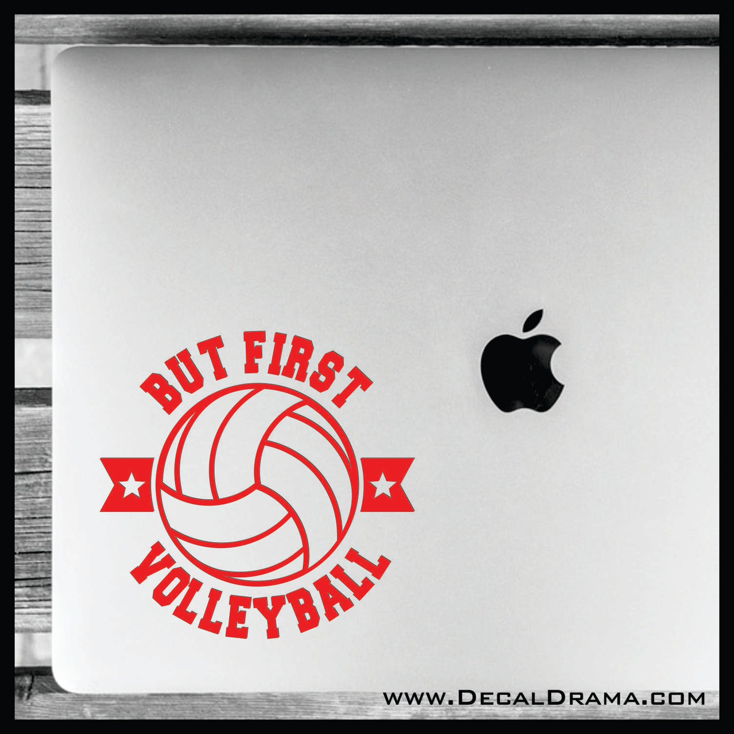 But First Volleyball Vinyl Car/Laptop Decal