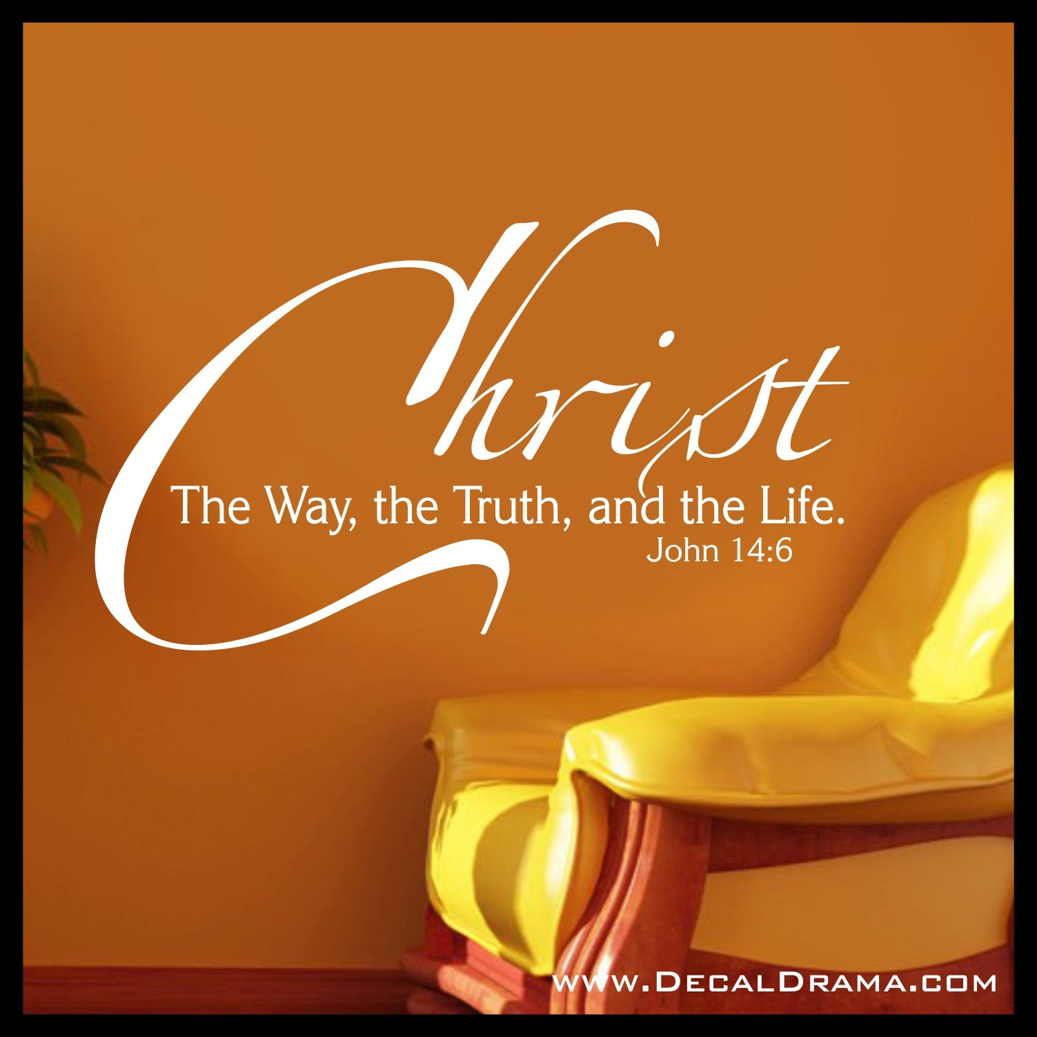 Christ the Way the Truth and the Life - John 14:6, Bible New Testament Scripture Verse Vinyl Wall Decal