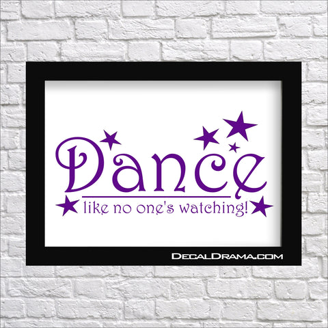 Dance Like No One is Watching Vinyl Decal