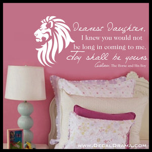 Dearest Daughter, Joy Shall be Yours, Aslan, Narnia, CS Lewis Vinyl Wall Decal