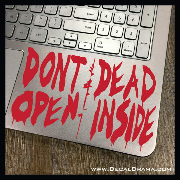 Don't Open Dead Inside, The Walking Dead-inspired Fan Art Vinyl Car/Laptop Decal