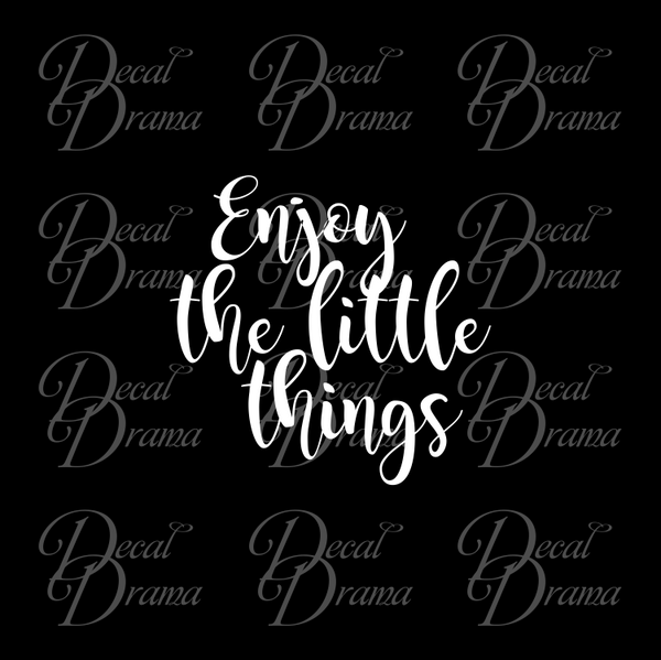 Enjoy the Little Things Mirror Motivator Vinyl Decal