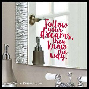 Follow Your Dreams, They Know the Way Mirror Motivator Vinyl Decal