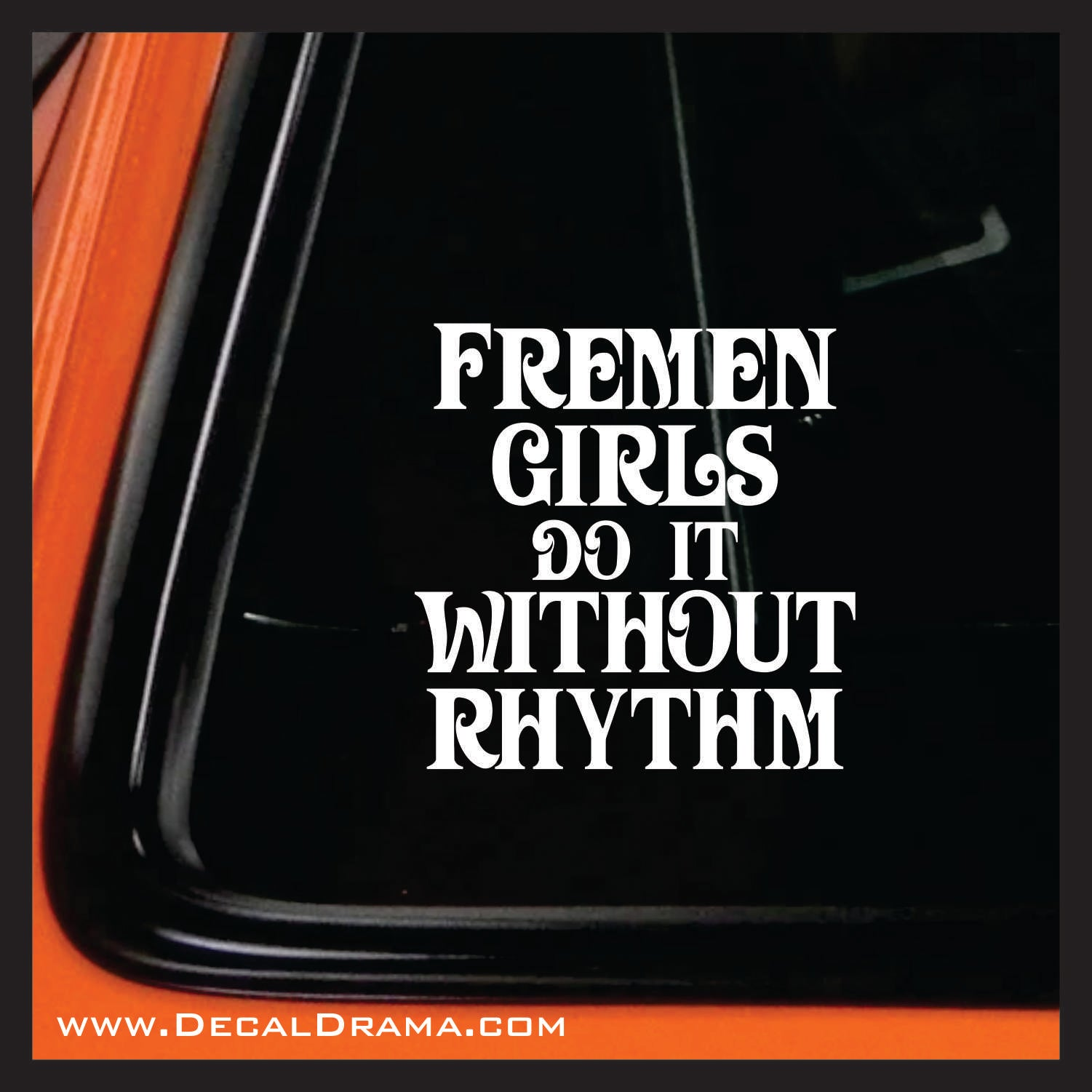 Fremen Girls Do It Without Rhythm, Frank Herbert's Dune Fan Art Vinyl Decal