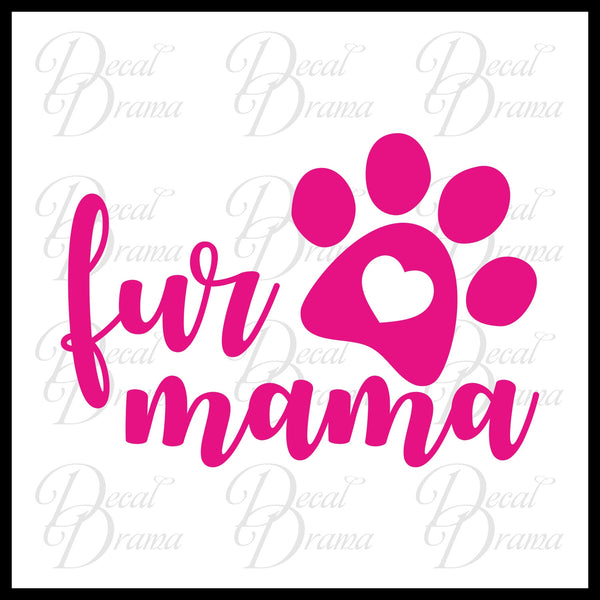 Fur Mama Pet Vinyl Car/Laptop Decal