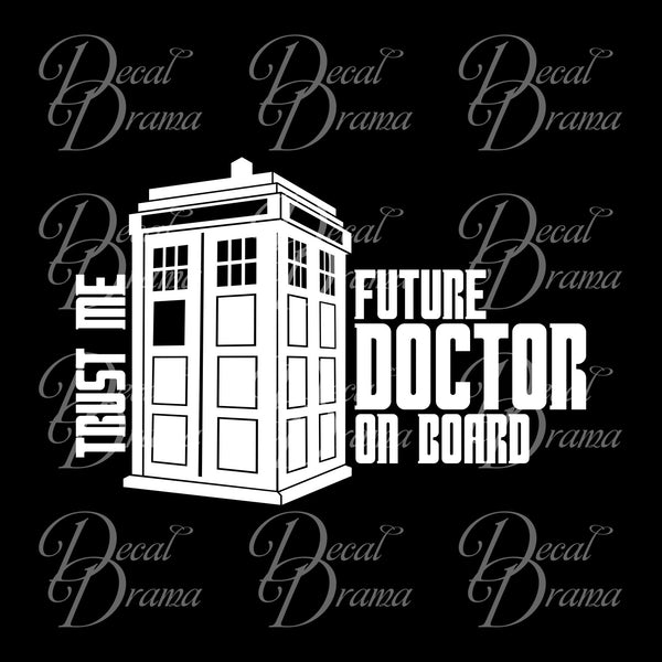 TRUST ME Future Doctor on Board with TARDIS graphic, BBC's Doctor Who-inspired Vinyl Car/Laptop Decal