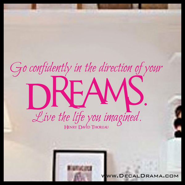 Go Confidently in the Direction of Your Dreams Vinyl Wall Decal