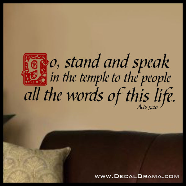 Go Stand and Speak in the Temple, Acts 5:20, Vinyl Wall Decal