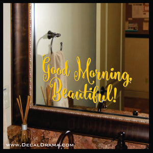 Good Morning, Beautiful! Mirror Motivator Vinyl Decal