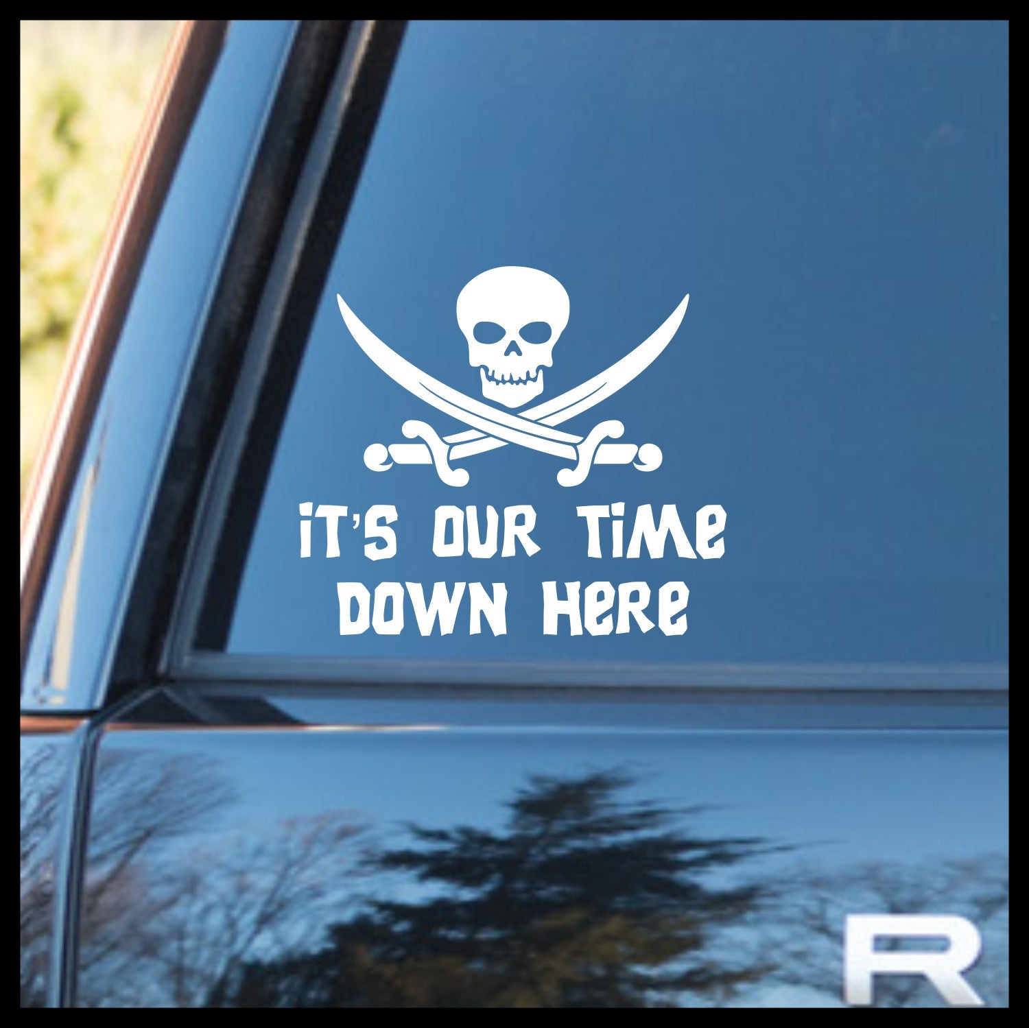 It's Our Time Down Here Skull & Crossed Swords, Goonies-inspired Vinyl Car/Laptop Decal