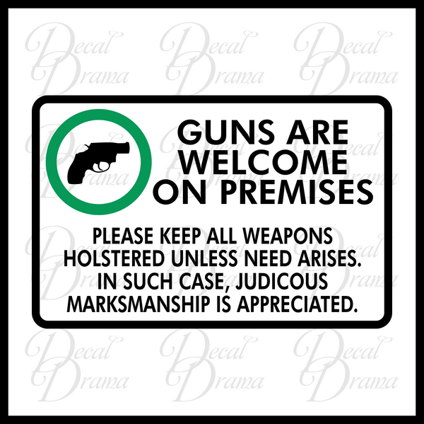 Guns are Welcome on Premises, 2nd Amendment Vinyl Decal