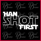 Han SHOT First, Star Wars-Inspired Fan Art Vinyl Wall Decal