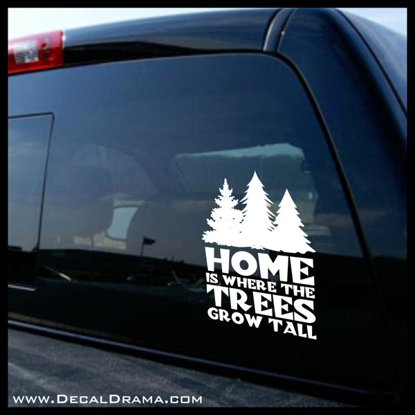 Home is Where the Tall Trees Grow, Nature Calls Outdoor Motivation Vinyl Car/Laptop Decal