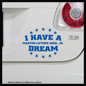 I Have a Dream, Martin Luther King, Jr. quote Vinyl Decal