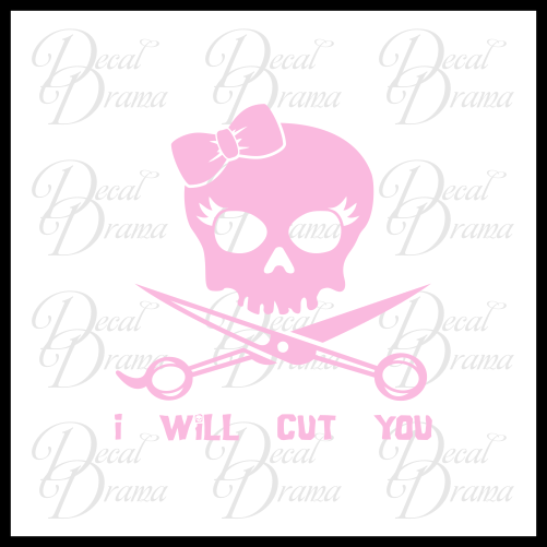 I Will Cut You Hair Stylist Skull and Crossed Shears, Beauty Salon Vinyl Decal