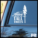 I am Most Alive Among the Tall Trees, Nature Calls Outdoor Motivation Vinyl Car/Laptop Decal