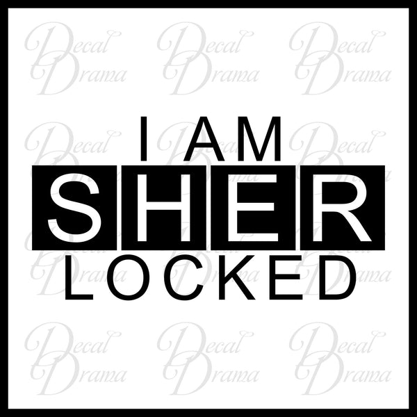 I am SHERlocked, BBC's Sherlock-inspired Fan Art Vinyl Car/Laptop Decal