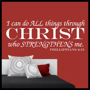 I Can Do ALL Things Through CHRIST Who Strengthens Me, Phillippians 4:13, Bible New Testament Scripture Verse Vinyl Wall Decal