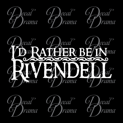 I'd Rather be in Rivendell, Lord of the Rings-Inspired Fan Art Vinyl Decal