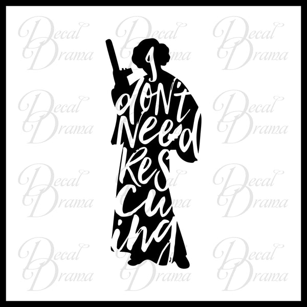 I Don't Need Rescuing Princess Leia, Star Wars-Inspired Fan Art Vinyl Wall Decal