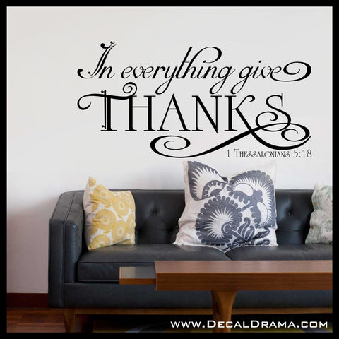 In Everything Give Thanks, 1 Thessalonians 5:18 Vinyl Wall Decal