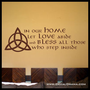 In our Home, Let Love Abide, And BLESS ALL Those, Who Step Inside, Vinyl Wall Decal