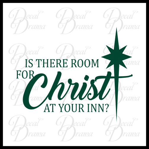 Is there Room for Christ at Your Inn - Christmas Vinyl Wall Decal
