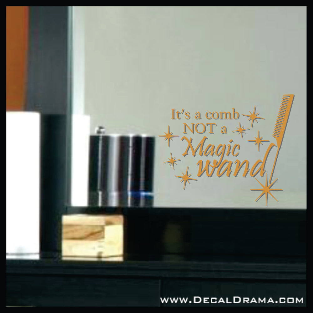 It's a Comb Not a Magic Wand, Hair Stylist Beauty Salon Vinyl Decal