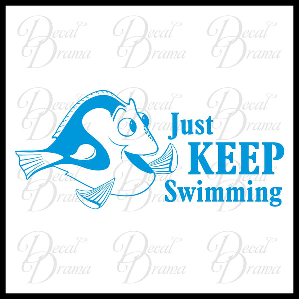 Just Keep Swimming, Dory-inspired Inspirational Vinyl Car/Laptop Decal